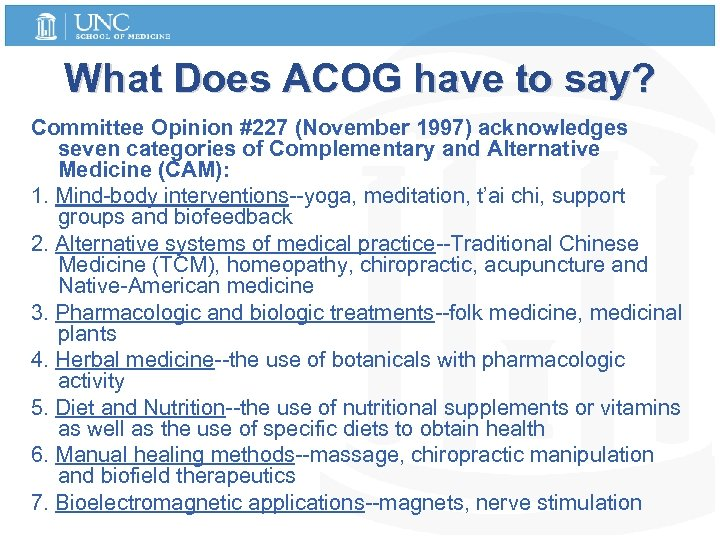 What Does ACOG have to say? Committee Opinion #227 (November 1997) acknowledges seven categories