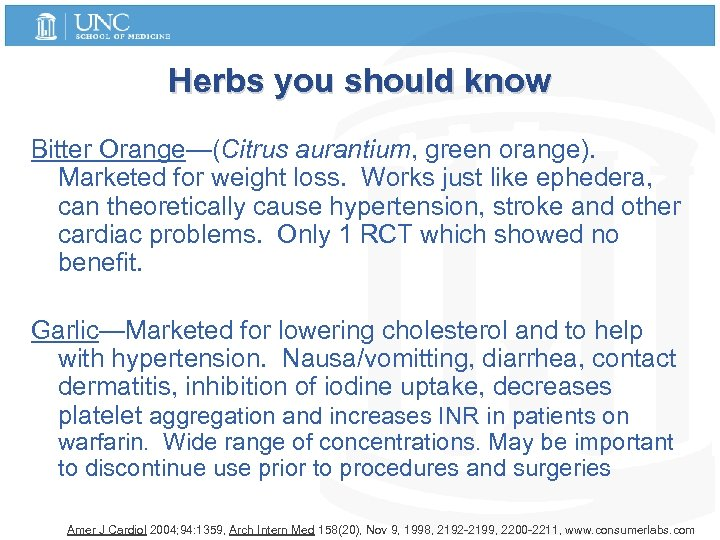 Herbs you should know Bitter Orange—(Citrus aurantium, green orange). Marketed for weight loss. Works