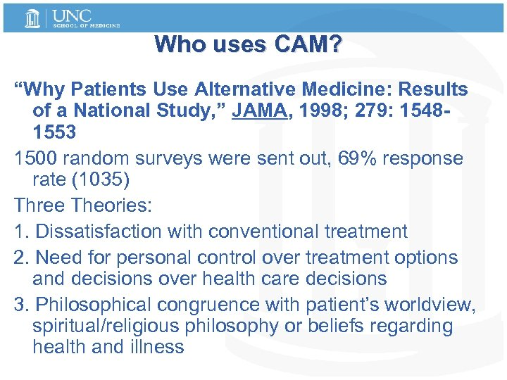 "Who uses CAM? ""Why Patients Use Alternative Medicine: Results of a National Study, """