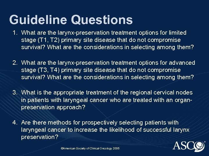 Guideline Questions 1. What are the larynx-preservation treatment options for limited stage (T 1,