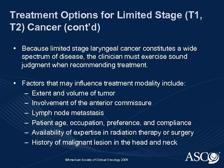 Treatment Options for Limited Stage (T 1, T 2) Cancer (cont'd) • Because limited