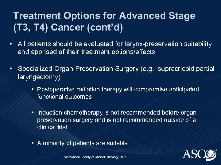 Treatment Options for Advanced Stage (T 3, T 4) Cancer (cont'd) • All patients