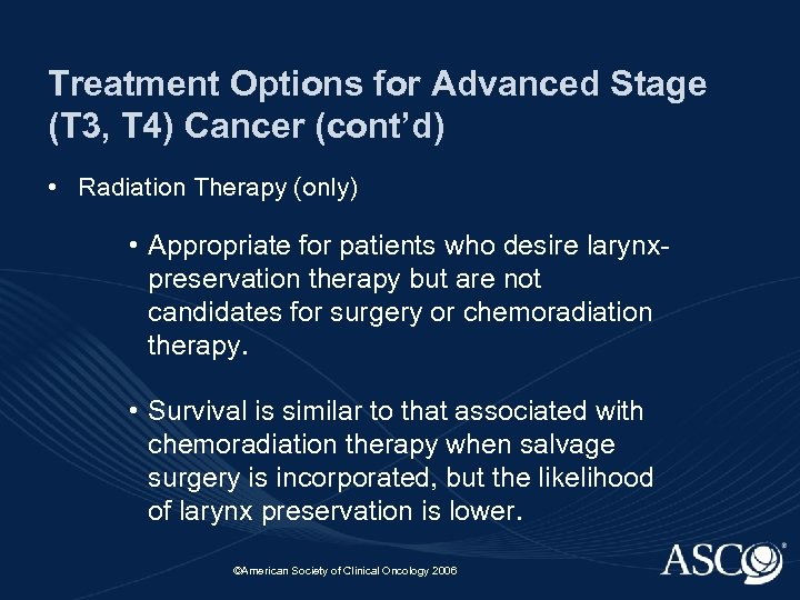 Treatment Options for Advanced Stage (T 3, T 4) Cancer (cont'd) • Radiation Therapy