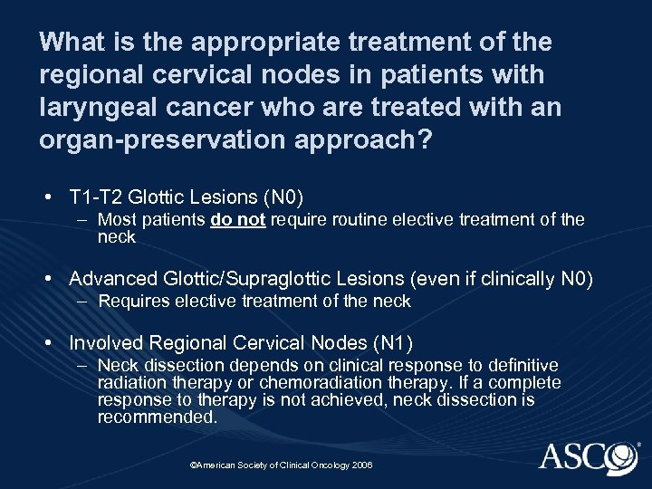 What is the appropriate treatment of the regional cervical nodes in patients with laryngeal