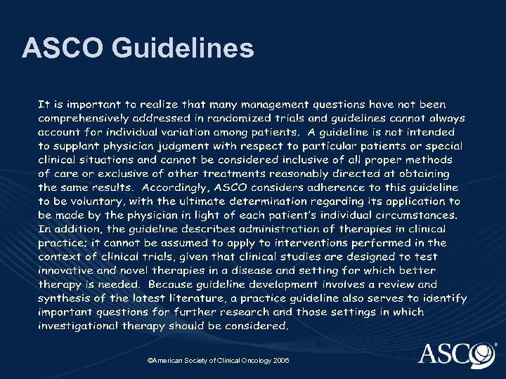 ASCO Guidelines ©American Society of Clinical Oncology 2006
