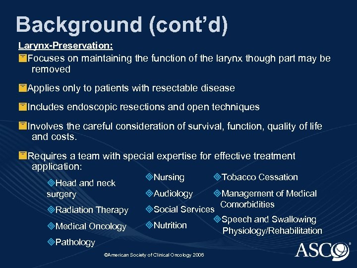 Background (cont'd) Larynx-Preservation: Focuses on maintaining the function of the larynx though part may