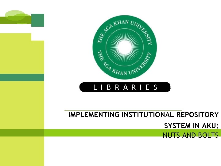 The Aga Khan University LIBRARIES L I B R A R I E S