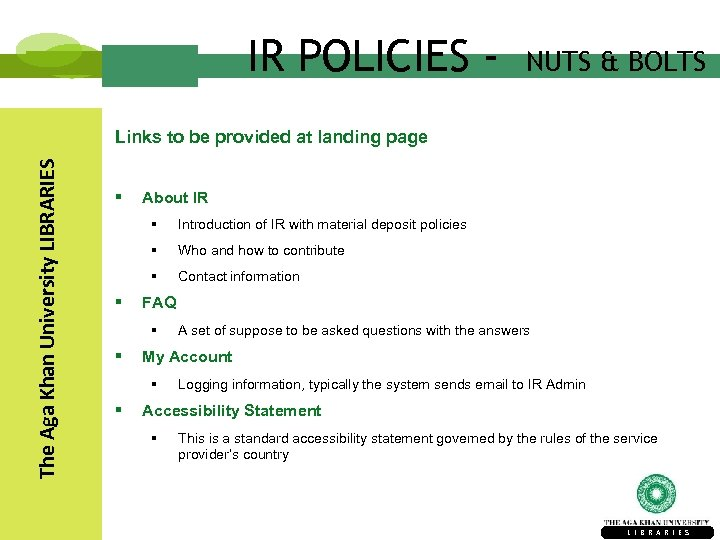 IR POLICIES - NUTS & BOLTS The Aga Khan University LIBRARIES Links to be