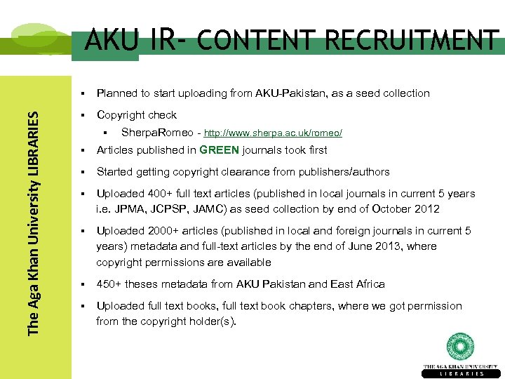 AKU IR- CONTENT RECRUITMENT The Aga Khan University LIBRARIES § Planned to start uploading