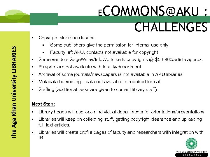 E COMMONS@AKU : CHALLENGES The Aga Khan University LIBRARIES § Copyright clearance issues §