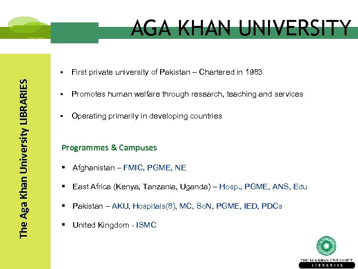 AGA KHAN UNIVERSITY The Aga Khan University LIBRARIES § First private university of Pakistan