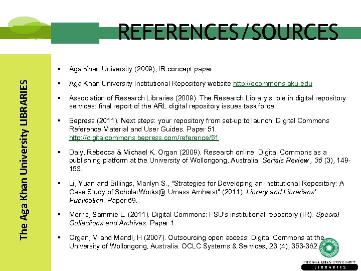 REFERENCES/SOURCES The Aga Khan University LIBRARIES § Aga Khan University (2009), IR concept paper.