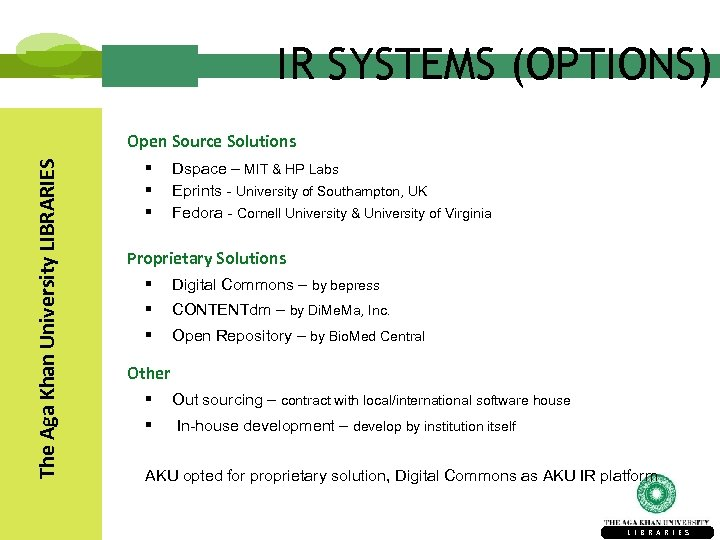 IR SYSTEMS (OPTIONS) The Aga Khan University LIBRARIES Open Source Solutions § § §