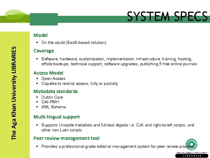 SYSTEM SPECS Model The Aga Khan University LIBRARIES § On the could (Saa. S-based
