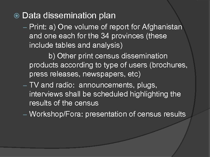 Data dissemination plan – Print: a) One volume of report for Afghanistan and