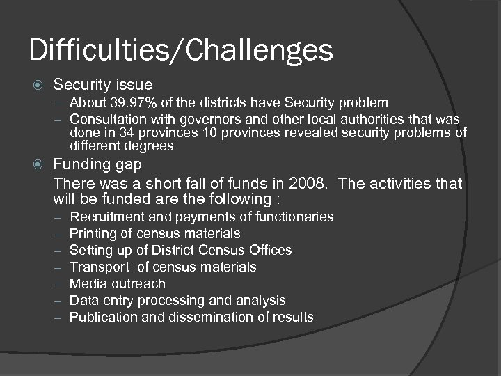 Difficulties/Challenges Security issue – About 39. 97% of the districts have Security problem –
