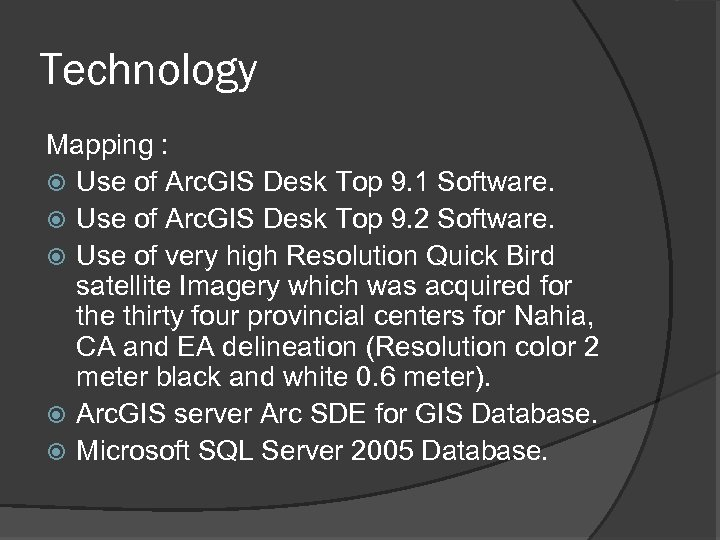 Technology Mapping : Use of Arc. GIS Desk Top 9. 1 Software. Use of