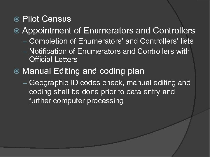 Pilot Census Appointment of Enumerators and Controllers – Completion of Enumerators' and Controllers' lists