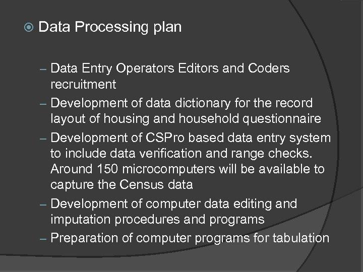 Data Processing plan – Data Entry Operators Editors and Coders – – recruitment