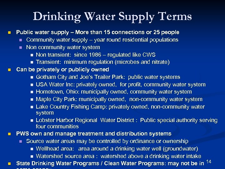 Drinking Water Supply Terms n n Public water supply – More than 15 connections