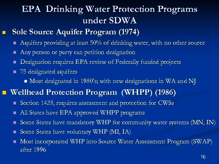 EPA Drinking Water Protection Programs under SDWA n Sole Source Aquifer Program (1974) n