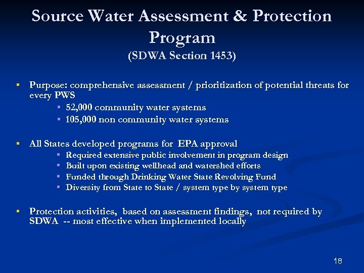 Source Water Assessment & Protection Program (SDWA Section 1453) § Purpose: comprehensive assessment /