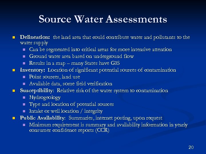 Source Water Assessments n n Delineation: the land area that could contribute water and