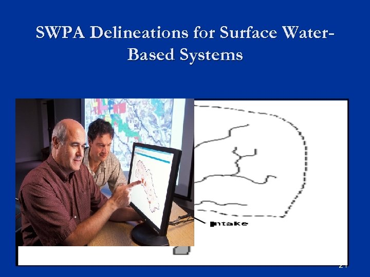 SWPA Delineations for Surface Water. Based Systems 21