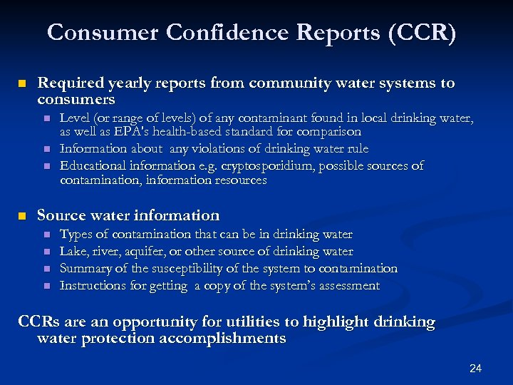 Consumer Confidence Reports (CCR) n Required yearly reports from community water systems to consumers
