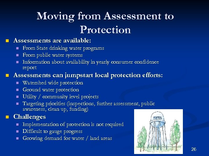 Moving from Assessment to Protection n Assessments are available: n n Assessments can jumpstart