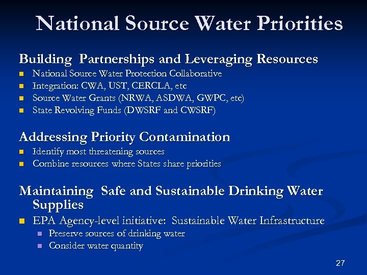 National Source Water Priorities Building Partnerships and Leveraging Resources n n National Source Water