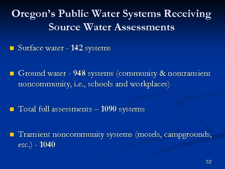 Oregon's Public Water Systems Receiving Source Water Assessments n Surface water - 142 systems