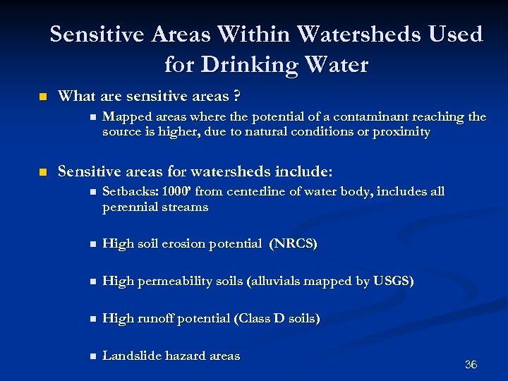 Sensitive Areas Within Watersheds Used for Drinking Water n What are sensitive areas ?