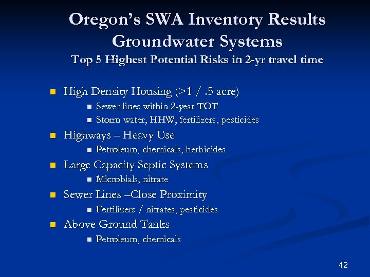 Oregon's SWA Inventory Results Groundwater Systems Top 5 Highest Potential Risks in 2 -yr