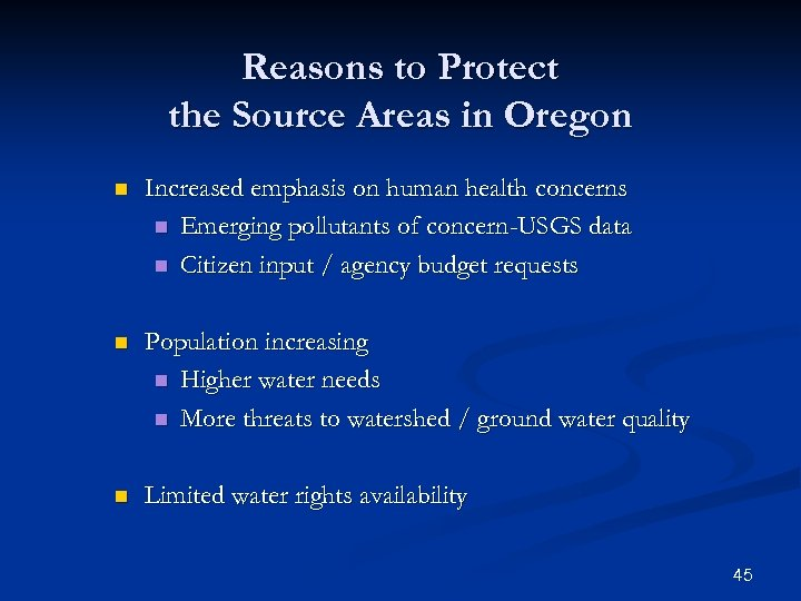 Reasons to Protect the Source Areas in Oregon n Increased emphasis on human health