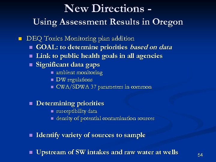 New Directions Using Assessment Results in Oregon n DEQ Toxics Monitoring plan addition n