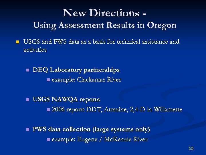 New Directions Using Assessment Results in Oregon n USGS and PWS data as a