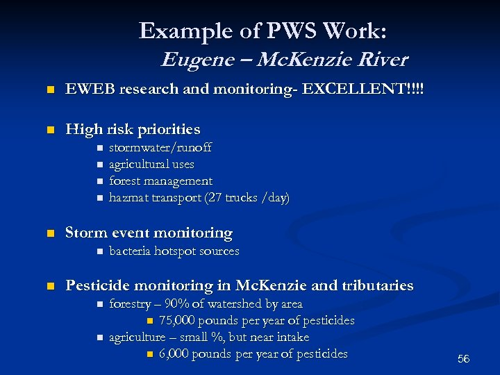Example of PWS Work: Eugene – Mc. Kenzie River n EWEB research and monitoring-