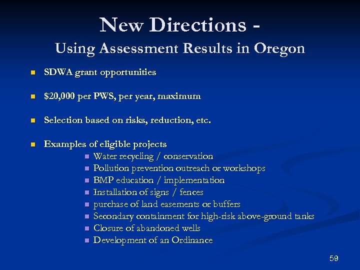 New Directions Using Assessment Results in Oregon n SDWA grant opportunities n $20, 000