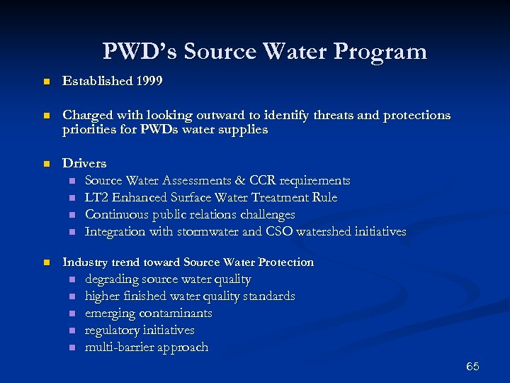 PWD's Source Water Program n Established 1999 n Charged with looking outward to identify