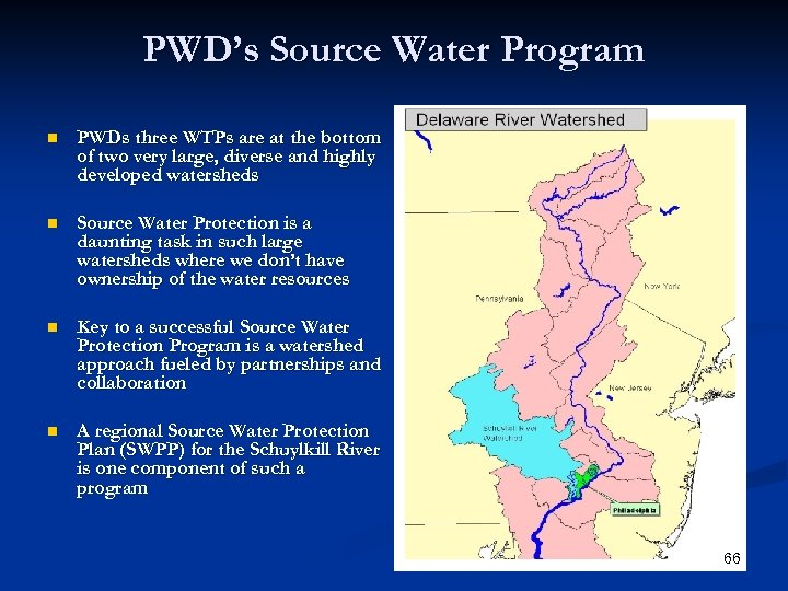 PWD's Source Water Program n PWDs three WTPs are at the bottom of two
