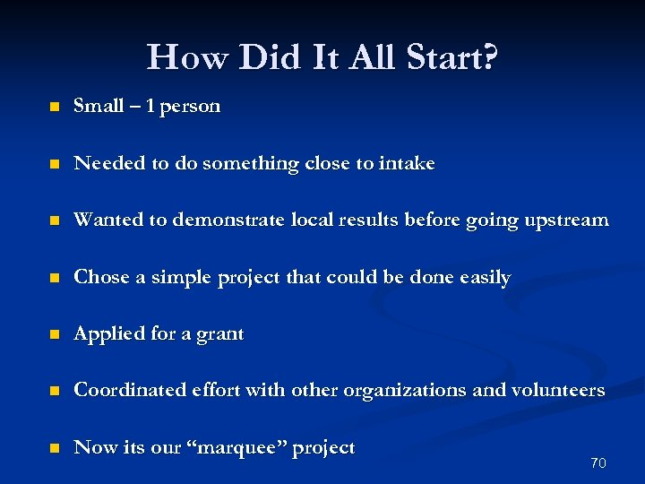 How Did It All Start? n Small – 1 person n Needed to do