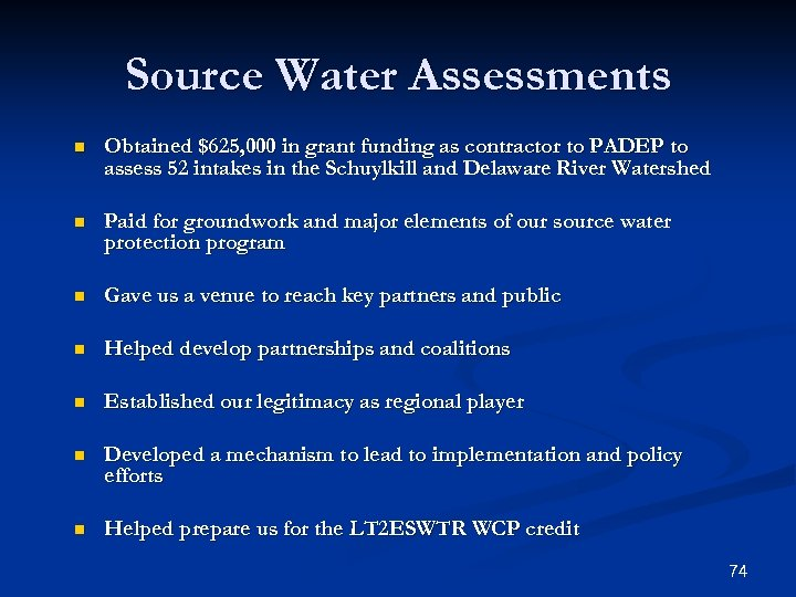 Source Water Assessments n Obtained $625, 000 in grant funding as contractor to PADEP
