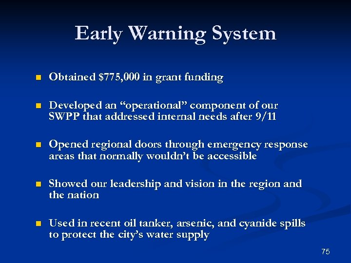 "Early Warning System n Obtained $775, 000 in grant funding n Developed an ""operational"""