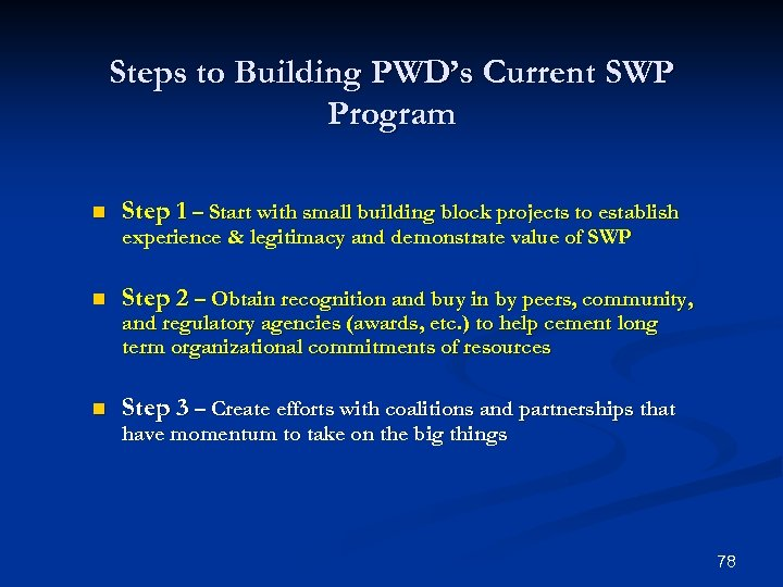 Steps to Building PWD's Current SWP Program n Step 1 – Start with small