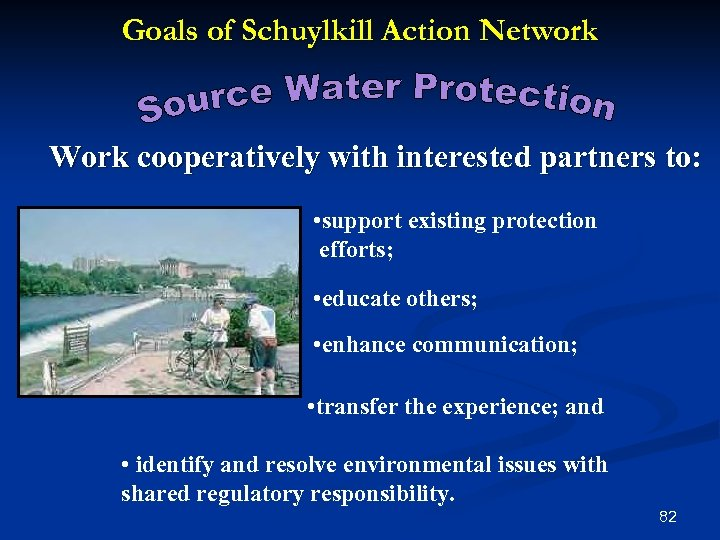 Goals of Schuylkill Action Network Work cooperatively with interested partners to: • support existing