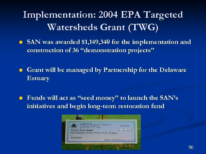 Implementation: 2004 EPA Targeted Watersheds Grant (TWG) n SAN was awarded $1, 149, 340