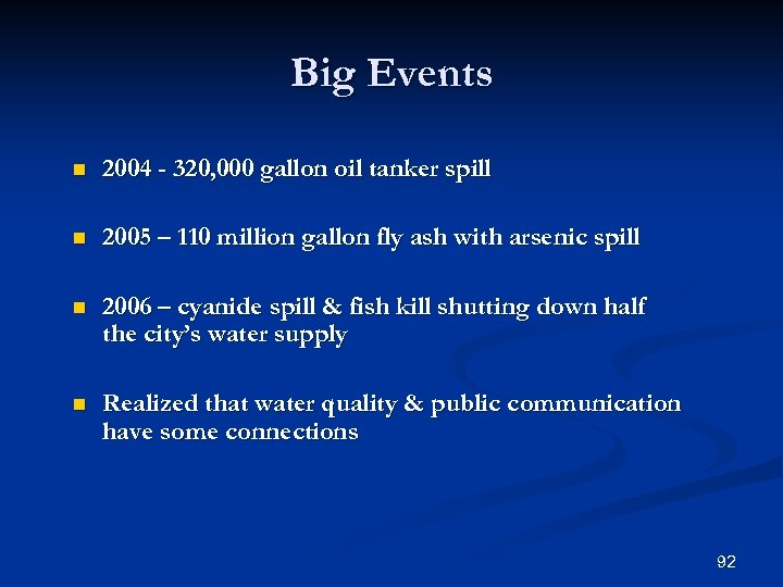 Big Events n 2004 - 320, 000 gallon oil tanker spill n 2005 –