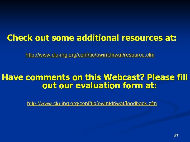 Check out some additional resources at: http: //www. clu-ing. org/conf/tio/owintdriwat/resource. cfm Have comments on