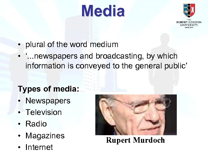 Media • plural of the word medium • '. . . newspapers and broadcasting,